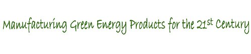 Manufacturing Green Energy Products for the 21st Century
